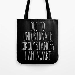 unfortunate circumstances in b&w Tote Bag