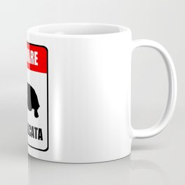 Beware of Sulcata Coffee Mug