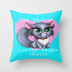 Cat Hair is Lonely People Glitter Throw Pillow