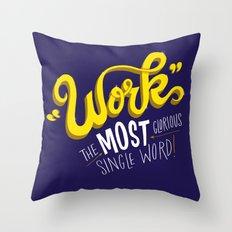 Work! Throw Pillow