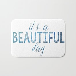 It's a beautiful day Bath Mat