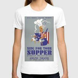 Vintage poster - Sing For Your Supper T-shirt