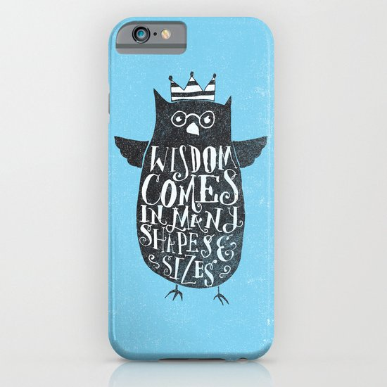 WISDOM COMES IN MANY SHAPES & SIZES iPhone & iPod Case