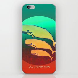 I am a Nature Lover / Whales iPhone Skin
