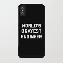 World's Okayest Engineer Funny Quote iPhone Case