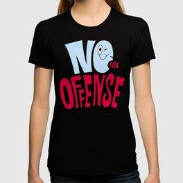No Offense T-shirt