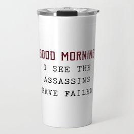 The Assassins Failed Travel Mug
