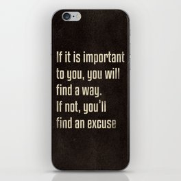 If it is important to you, you will find a way. - Motivational print iPhone Skin