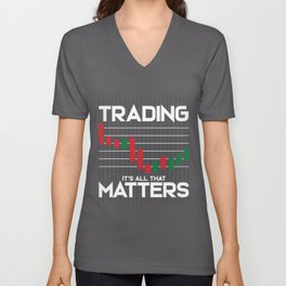 Trading: It's All That Matters Funny Stock Market Unisex V-Neck