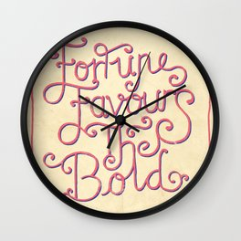 Fortune Favours The Bold Wall Clock