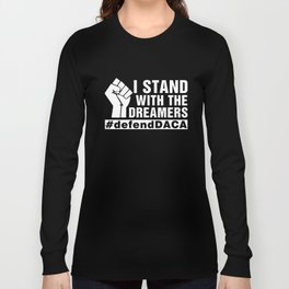 I stand with the dreamers defendDACA game t-shirts Long Sleeve T-shirt