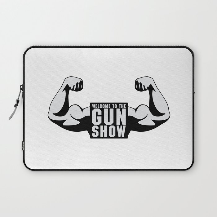 ca593d0d0b424 The Gun Show Gym Quote Laptop Sleeve by jcanimals