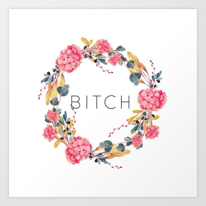 Bitch Kunstdrucke
