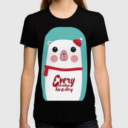 Every Christmas has a story T-shirt
