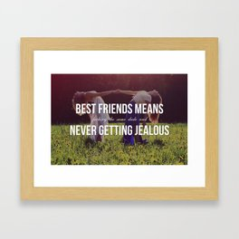 """""""Best Friends Means (Fucking the Same Dude and) Never Getting Jealous"""" Framed Art Print"""