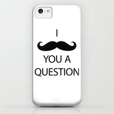 I Mustache You a Question iPhone 5c Slim Case