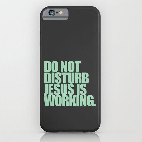Jesus is Working iPhone & iPod Case
