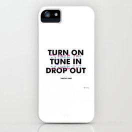 Turn On, Tune In, Drop Out [White] iPhone Case