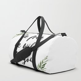 be free be wild be you Duffle Bag