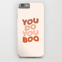 You Do You Boo iPhone Case