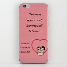 Always Have, Always Will iPhone & iPod Skin
