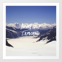 never stop exploring Art Prints featuring Never Stop Exploring by Kathrin Legg