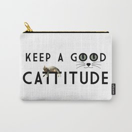 Keep A Good Cattitude (feat. Shorty) Carry-All Pouch