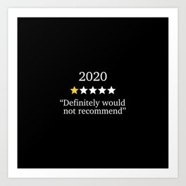 2020 One Star Rating - Would Not Recommend Art Print