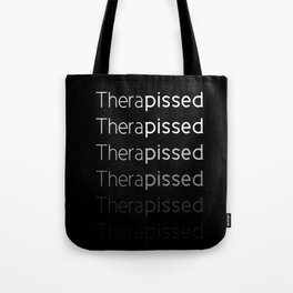 Therapissed Tote Bag