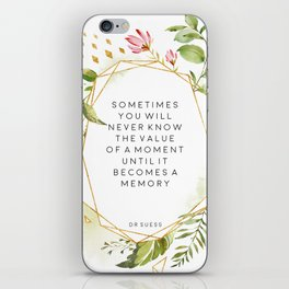 Sometimes You Will Never Know The Value Of The Moment Until It's A Memory, Dr Suess iPhone Skin