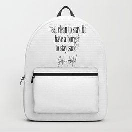 Eat Clean To Stay Fit, Have A Burger To Stay Sane - Gigi Quote Backpack