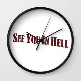 see you in hell Wall Clock
