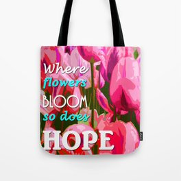 hope in nature, positive quote Tote Bag