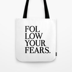 Follow Your Fears Tote Bag