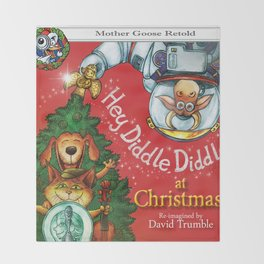 """""""Hey, Diddle, Diddle at Chistmas"""" (Mother Goose Retold-Front cover) Throw Blanket"""