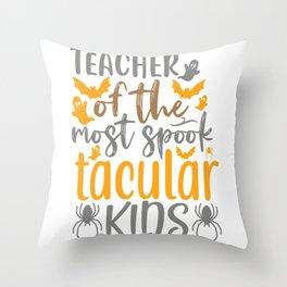Teacher Of The Most Spook Tacular Kids Throw Pillow