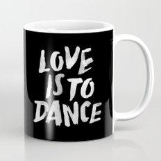 Love is to Dance Mug