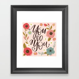 Pretty Not-So-Sweary: You Do You Framed Art Print