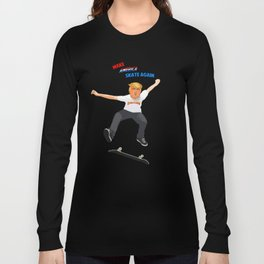 Make America Skate Again Long Sleeve T-shirt