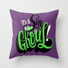 It's a Sin to be a Ghoul Throw Pillow
