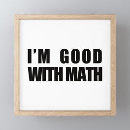 I'm Good with Math Framed Mini Art Print