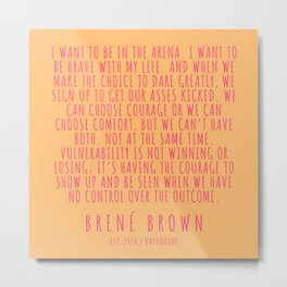 58   Brené Brown Quote Series    190615 Metal Print