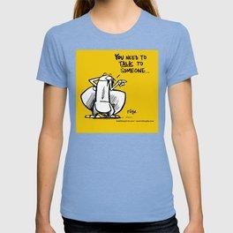 Talking is good... T-shirt