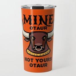 Mineotaur Not Yoursotaur - Funny Minotaur Pun Travel Mug