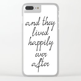 And They Lived Happily Ever After, Inspirational Quotes, Motivational Poster Clear iPhone Case