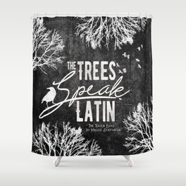 The Trees Speak Latin - Raven Boys Shower Curtain
