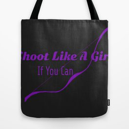 Shoot Like A Girl If You Can Black Background With Bow Tote Bag
