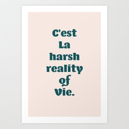 Harsh Reality of Life (tangerine fields collection) Art Print