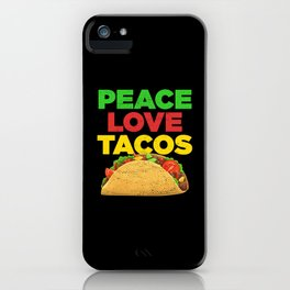 Peace Love Tacos Funny Sarcastic Distressed iPhone Case