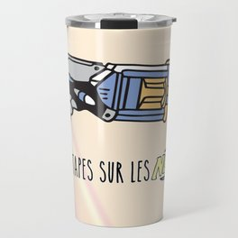 Tu me tapes sur les nerf Travel Mug